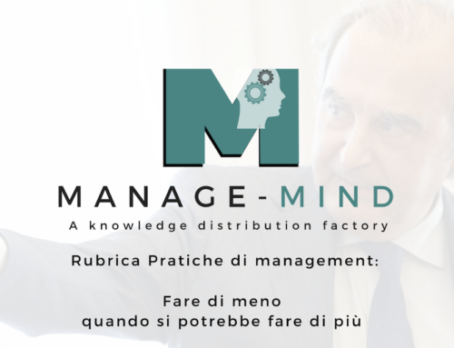 Pratiche di management: Fare di meno quando si potrebbe fare di più
